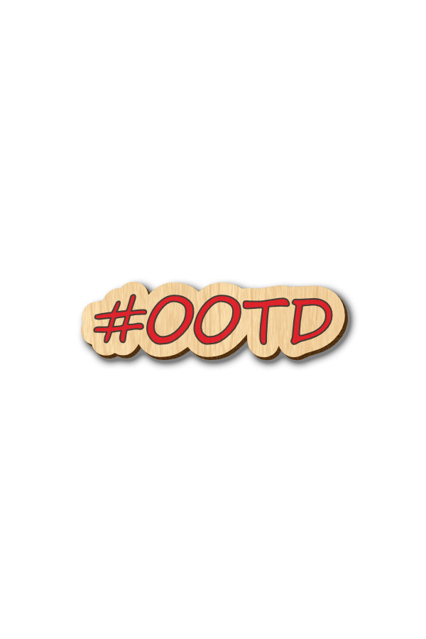 Outfit of the Day (OOTD) Text - Hand-painted Wooden Pin