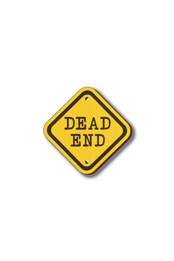 Dead End Sign - Hand-painted Wooden Lapel Pin
